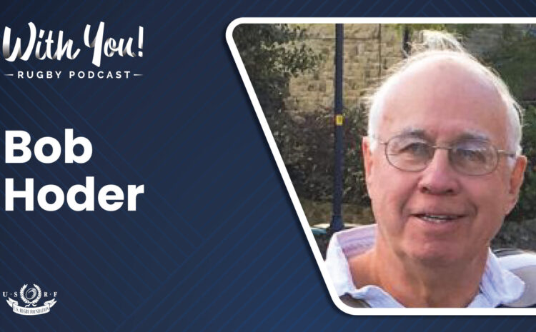 With You! Rugby Podcast – Bob Hoder