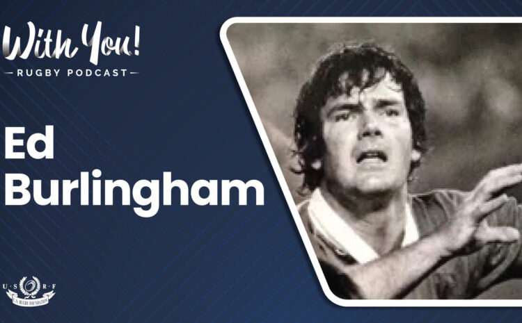 With You! Rugby Podcast – Ed Burlingham
